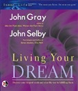 Living Your Dream by John Selby