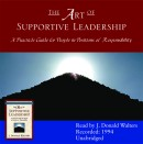 The Art of Supportive Leadership by J. Donald Walters