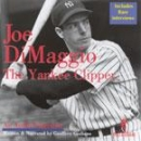 Joe DiMaggio: The Yankee Clipper by Geoffrey Giuliano