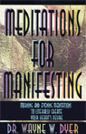 Meditations for Manifesting by Wayne Dyer