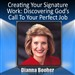 Creating Your Signature Work: Discovering God's Call To Your Perfect Job