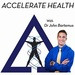 Accelerate Health with Dr. John Bartemus