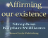 Affirming Our Existence