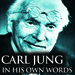 Carl Jung in His Own Words