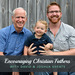 Encouraging Christian Fathers Podcast