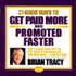 21 Great Ways to Get Paid More and Promoted Faster