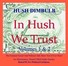 Hush Dimbulb In Hush We Trust  Volumes 1 & 2