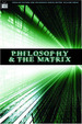 Philosophy and the Matrix