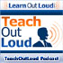 TeachOutLoud Podcast