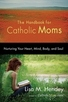 Lisa Hendey on The Handbook for Catholic Moms
