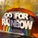 GO FOR RAINBOW!