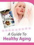 A Guide To Healthy Aging