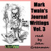 Mark Twain's Journal Writings, Volume 3