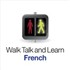Walk, Talk and Learn French Video Podcast