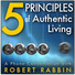Five Principles of Authentic Living