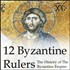 12 Byzantine Rulers: The History of The Byzantine Empire Podcast
