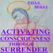 ACTIVATING CONSCIOUSNESS THROUGH SURRENDER