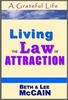 A Grateful Life: Living the Law of Attraction
