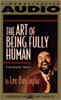 Art of Being Fully Human