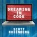 Dreaming in Code