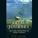 Fatal Journey: The Final Expedition of Henry Hudson