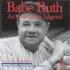 Babe Ruth: An American Legend