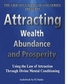Attracting Wealth, Abundance and Prosperity