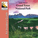 Audio Tour of Grand Teton National Park