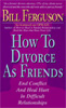How To Divorce As Friends