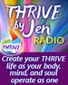 THRIVE by Jen Radio