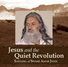 Jesus and the Quiet Revolution