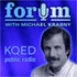 KQED's Forum Podcast
