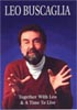 Leo Buscaglia: Together with Leo, A Time to Live