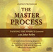 Tapping The Source: The Master Process