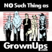 No Such Thing as Grown Ups Eps17