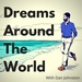 Dreams Around The World Podcast