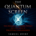 The Quantum Screen Guided Meditation