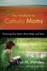 Lisa Hendey on The Handbook for Catholic Moms