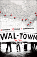 WAL-TOWN The Film