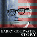 The Barry Goldwater Story