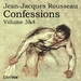 Confessions, Volumes 3 and 4