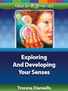 Exploring and Developing Your Senses