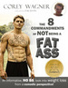 The 8 Commandments of Not Being a Fat Ass