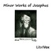 Minor Works of Josephus