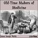 Old-Time Makers of Medicine