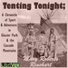 Tenting Tonight: A Chronicle Of Sport And Adventure In Glacier Park And The Cascade Mountains