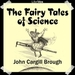 The Fairy Tales of Science