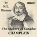 The Makers of Canada: Champlain