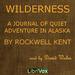 Wilderness: A Journal Of Quiet Adventure In Alaska